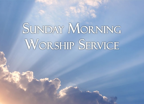 Sunday Morning Worship Service